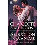 Seduction & Scandal (       UNABRIDGED) by Charlotte Featherstone Narrated by Helen Stern