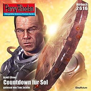 Countdown für Sol (Perry Rhodan 2616) Hörbuch
