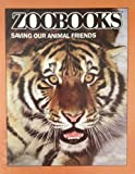 img - for Saving our animal friends (Zoobooks) book / textbook / text book
