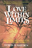 Love within Limits: Realizing Selfless Love in a Selfish World