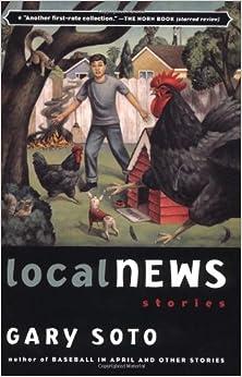 Local News: Stories: Gary Soto: 9780152046958: Amazon.com: Books