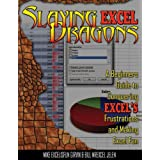 Slaying Excel Dragons: A Beginners Guide to Conquering Excel's Frustrations and Making Excel Funby Mike Girvin