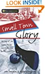 Small Town Glory: The story of the Ke...