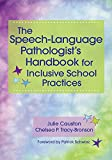 img - for The Speech-Language Pathologist's Handbook for Inclusive School Practice book / textbook / text book