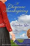 A Cheyenne Thanksgiving (The Sweet Cheyenne Quartet Book 3)