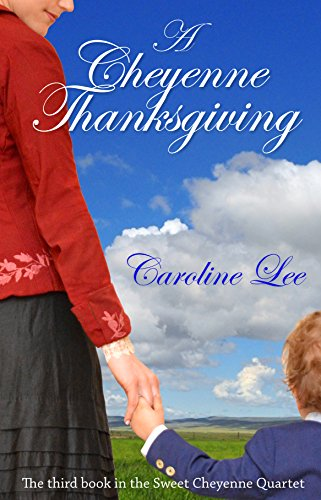 Free Kindle Book : A Cheyenne Thanksgiving (The Sweet Cheyenne Quartet Book 3)