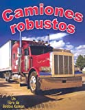 Camiones Robustos / Tough Trucks (Vehiculos En Accion / Vehicles on the Move) (Spanish Edition)