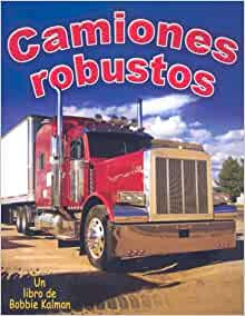 Camiones Robustos (Vehicles on the Move) (Spanish Edition): Bobbie