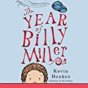 The Year of Billy Miller (       UNABRIDGED) by Kevin Henkes Narrated by Dan Bittner