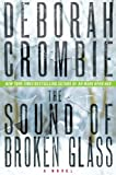 The Sound of Broken Glass: A Novel (Duncan Kincaid/Gemma James Novels Book 15)