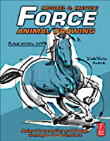 Force: Animal Drawing: Animal locomotion and design concepts for animators ebook download