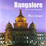 Bangalore: Roots and Beyond