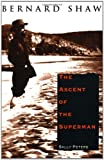 Bernard Shaw: The Ascent of the Superman (0300075006) by Sally Peters