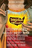 img - for Translation Nation: Defining a New American Identity in the Spanish-Speaking United States by Tobar, Hector published by Riverhead Trade (2006) book / textbook / text book