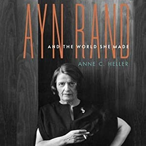 Ayn Rand and the World She Made Audiobook