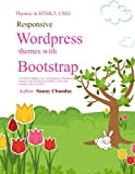 img - for Responsive Wordpress Themes with Bootstrap: A book for making your Responsive Wordpress Themes using Bootstrap, HTML5, CSS3 with an example code and lot more.... (Wordpress, a PHP CMS) (Volume 1) book / textbook / text book