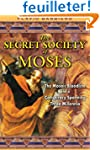 The Secret Society of Moses: The Mosa...