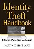 Identity Theft Handbook: Detection, Prevention, and Security