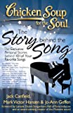 img - for Chicken Soup for the Soul: The Story behind the Song: The Exclusive Personal Stories behind 101 of Your Favorite Songs book / textbook / text book