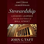 Stewardship: Lessons Learned From the Lost Culture of Wall Street | John G. Taft,John C. Bogle (foreword)