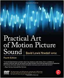 David yewdall practical art of motion picture sound