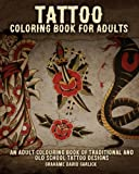 img - for Tattoo Coloring Book For Adults: An Adult Colouring Book of Traditional and Old School Tattoo Designs (Tattoo Coloring Books) (Volume 1) book / textbook / text book
