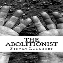 The Abolitionist Audiobook by Steven Sinclair Lockhart Narrated by Sean Householder