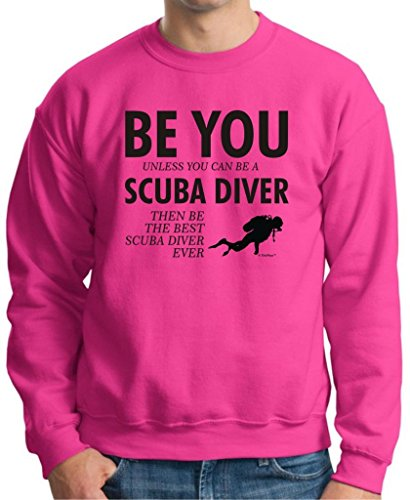 Be You Unless You Can Be A Scuba Diver Funny Crewneck Sweatshirt Small Heliconia