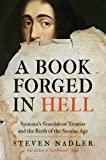 img - for A Book Forged in Hell: Spinoza's Scandalous Treatise and the Birth of the Secular Age book / textbook / text book