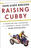 Raising Cubby: A Father and Sons Adventures with Aspergers, Trains, Tractors, and High Explosives
