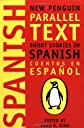 Short Stories in Spanish : New Penguin Parallel Text (New Penguin Parallel Texts)
