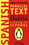 Short Stories in Spanish: New Penguin Parallel Text (New Penguin Parallel Texts) (Spanish Edition)