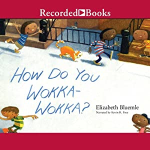 How Do You Wokka-Wokka? | [Elizabeth Bluemle]