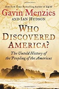 Who Discovered America?: The Untold History of the Peopling of the Americas by Gavin Menzies and Ian Hudson