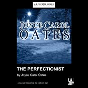 The Perfectionist (Dramatization) | [Joyce Carol Oates]