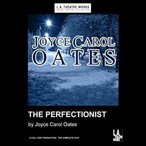 The Perfectionist | [Joyce Carol Oates]