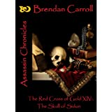 The Red Cross of Gold XIV:. The Skull of Sidon: Assassin Chroniclesby Brendan Carroll