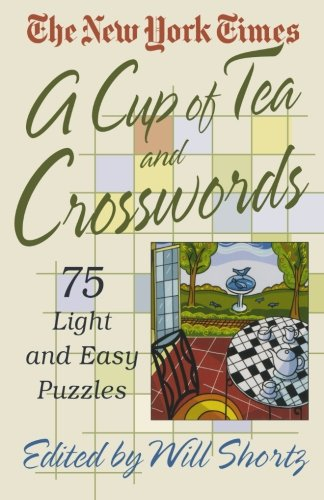 The New York Times A Cup Of Tea Crosswords: 75 Light And Easy Puzzles (New York Times Crossword Puzzle)