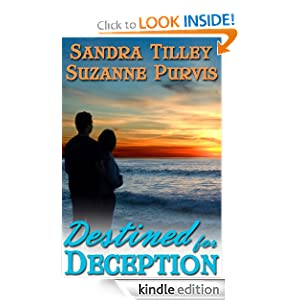 http://www.amazon.com/Destined-Deception-Sandra-Tilley-ebook/dp/B00IDHCDUM/ref=sr_1_1?s=books&ie=UTF8&qid=1392159600&sr=1-1&keywords=sandra+tilley