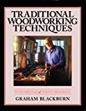 img - for Traditional Woodworking Techniques: Fundamentals of Furnituremaking (Blackburn on Woodworking, Volume 3) book / textbook / text book