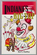 Indiana's big top by Don L Chaffee
