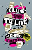Killing Yourself to Live: 85% of a True Story (English Edition)