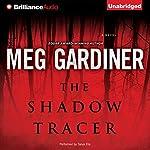 The Shadow Tracer | Meg Gardiner