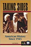 Taking Sides: Clashing Views on Controversial Issues in American History Since 1945 (0072828218) by Madaras, Larry