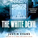 The White Devil Audiobook by Justin Evans Narrated by Christian Coulson