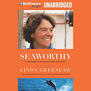 Seaworthy: A Swordboat Captain Returns to the Sea | [Linda Greenlaw]