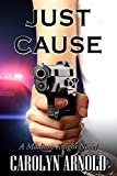 Just Cause (A Madison Knight series Book 5)