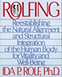 Rolfing: Reestablishing the Natural A...