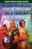Sojan the Swordsman/Under the Warrior Star (Planet Stories)