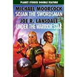 Sojan the Swordsman/Under the Warrior Star (Planet Stories Double Features)by Joe R. Lansdale